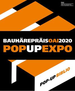 POP-UP EXPO BAUHÄREPRÄIS OAI 2020 À L'ANCIEN HÔTEL DES POSTES ALDRINGEN